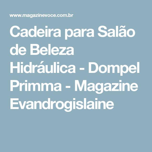 Cadeira para Salão de Beleza Hidráulica - Dompel Primma - Magazine Evandrogislaine