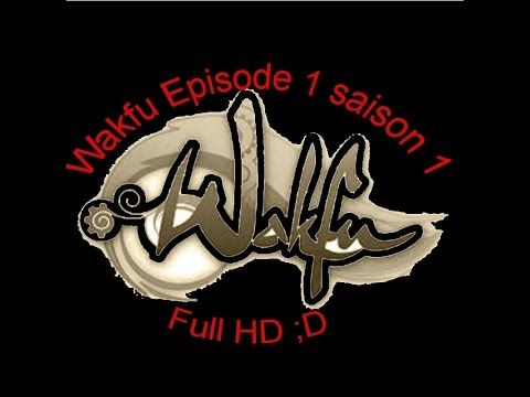 Wakfu episode 1 saison 1 FULL HD - YouTube