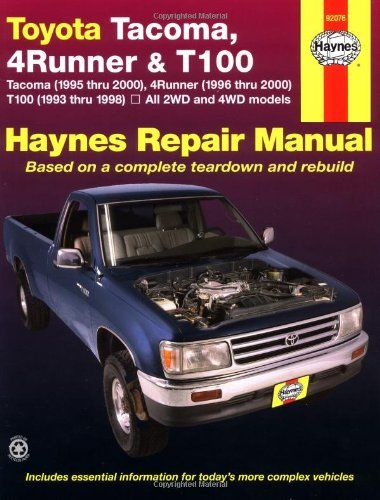 Introducing Toyota Tacoma 4 Runner  T100 Automotive Repair Manual Models covered 2WD and 4WD Toyota Tacoma 1995 thru 2000 4 Runner 1996 thru 2000 and T100 1993 thru 1998. Get Your Car Parts Here and follow us for more updates!