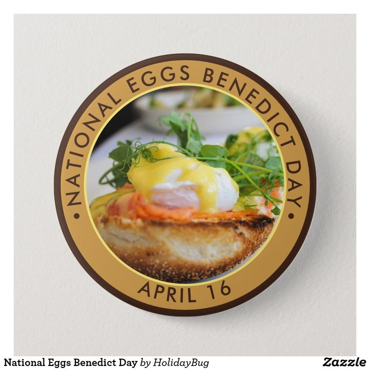 National Eggs Benedict Day Button in 2020