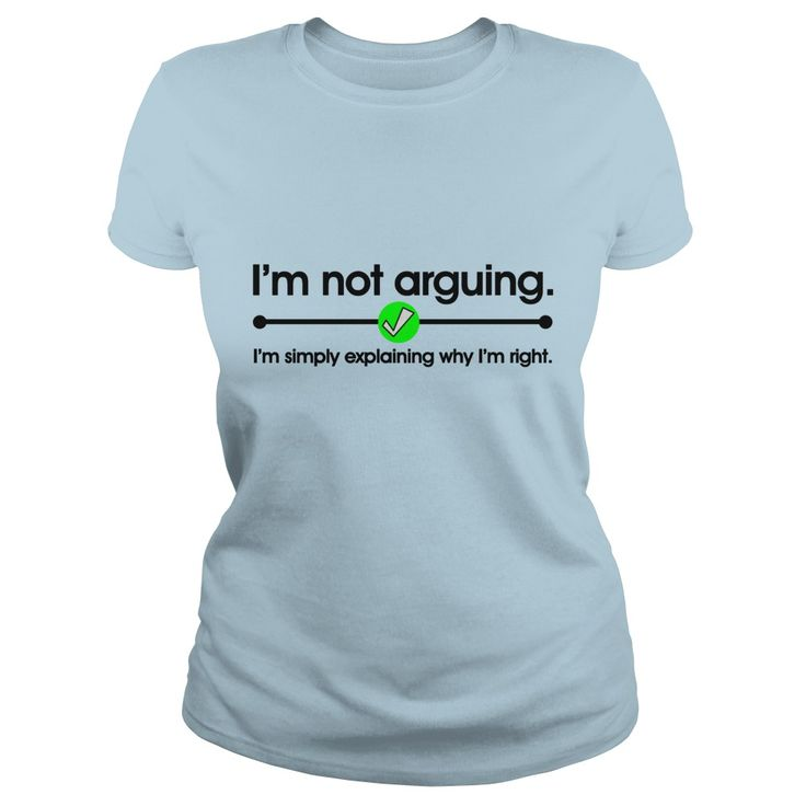 I'm Not Arguing T-Shirts #gift #ideas #Popular #Everything #Videos #Shop #Animals #pets #Architecture #Art #Cars #motorcycles #Celebrities #DIY #crafts #Design #Education #Entertainment #Food #drink #Gardening #Geek #Hair #beauty #Health #fitness #History #Holidays #events #Home decor #Humor #Illustrations #posters #Kids #parenting #Men #Outdoors #Photography #Products #Quotes #Science #nature #Sports #Tattoos #Technology #Travel #Weddings #Women