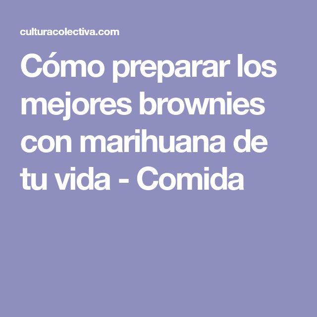 Cómo preparar los mejores brownies con marihuana de tu vida - Comida
