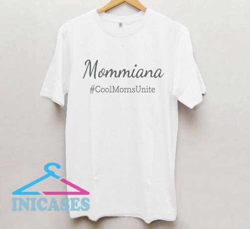 Mommiana T Shirt in 2019 | T SHIRT | Create custom t shirts