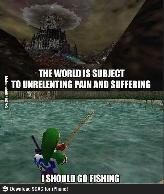 "The Legend of Zelda: Ocarina of Time, Link / ""The world is subject to unrelenting pain and suffering...I should go fishing."""