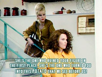 Patsy just telling it like it is-Ab Fab