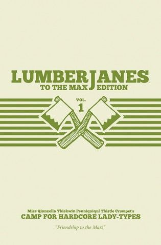 LumberJanes To The Max Edition - Vol. 1