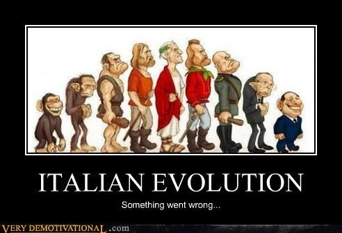 Italian Evolution - sadly true... Demotivational Poster