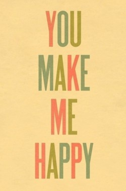 you make me happyHappy Designinspiration, Quotes, Art Prints, Beautiful Words, Things, Ashley Goldberg, Typography Art, Paper Planes, Happy Prints