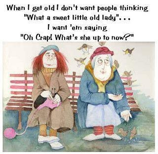 When I get old........