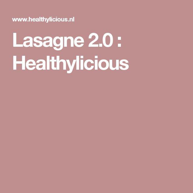 Lasagne 2.0 : Healthylicious