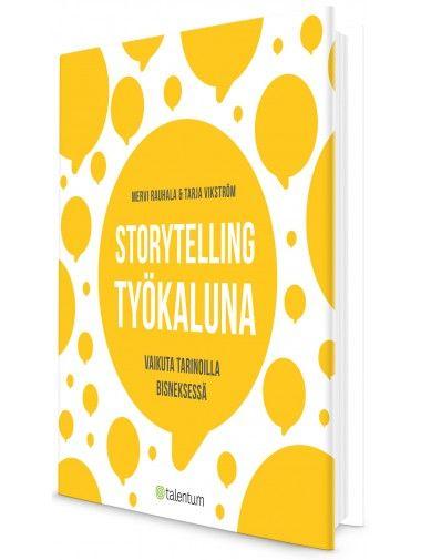Storytelling työkaluna. Vaikuta tarinoilla bisneksessä.