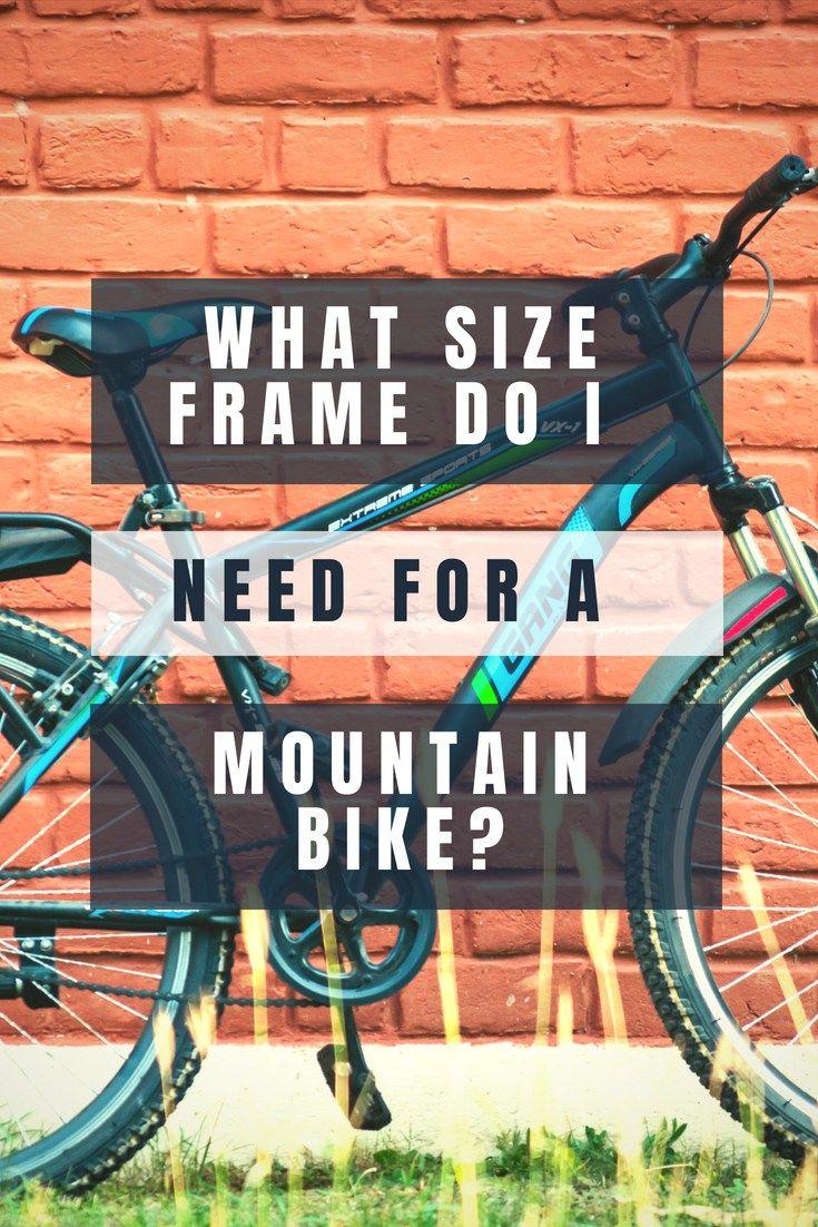 What Size Frame Do I Need For A Mountain Bike Mountain Biking