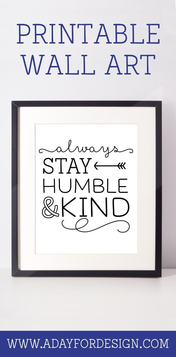 "Always Stay Humble and Kind Printable Poster | This free printable ""Always Stay Humble And Kind"" poster would be a perfect addition to your home."