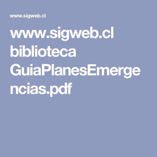 www.sigweb.cl biblioteca GuiaPlanesEmergencias.pdf