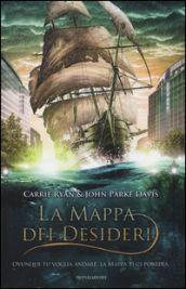 Carrie Ryan & John Parke Davis, La mappa dei desideri, Mondadori 2014