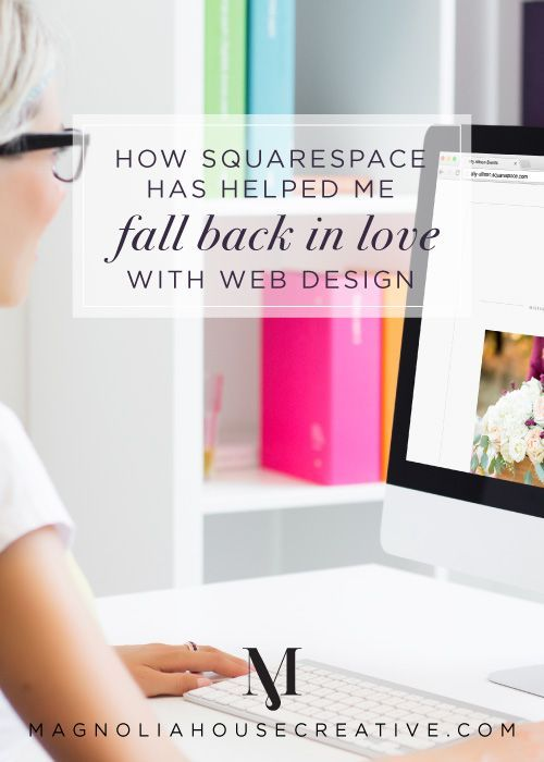 How Squarespace has helped me fall back in love with web design - Magnoliahouse Creative