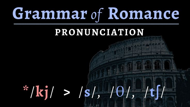 Romance Languages: pronunciation of Vulgar Latin & Romance