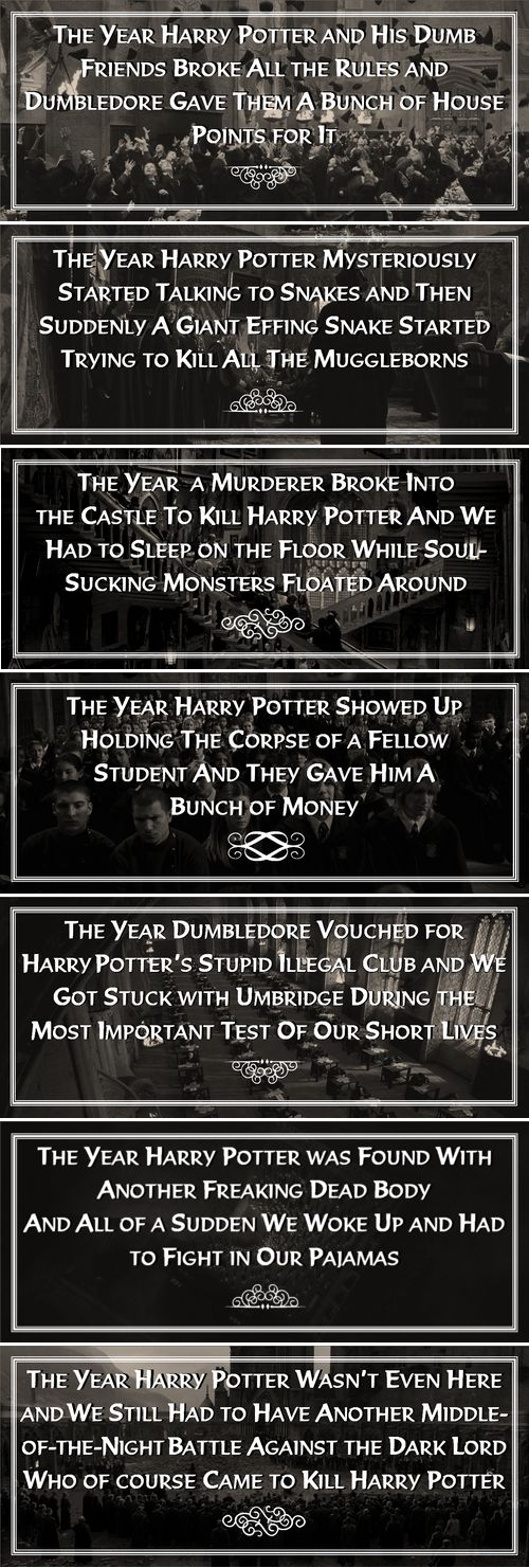"""This is dedicated to the poor students who were in Harry Potter's year and only wanted a normal Hogwarts education."""