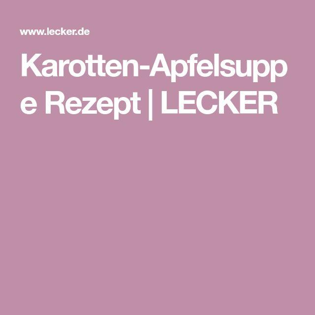 Karotten-Apfelsuppe Rezept   LECKER