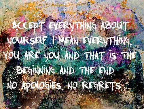 No apologies, no regrets: Inspiration, Life, Quotes, No Regrets, Wisdom, Thought