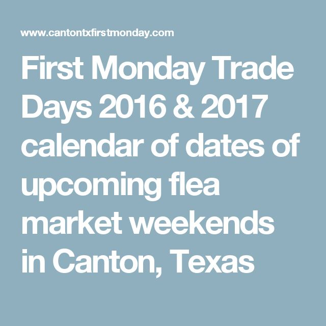 First Monday Trade Days 2016 & 2017 calendar of dates of upcoming flea market weekends in Canton, Texas