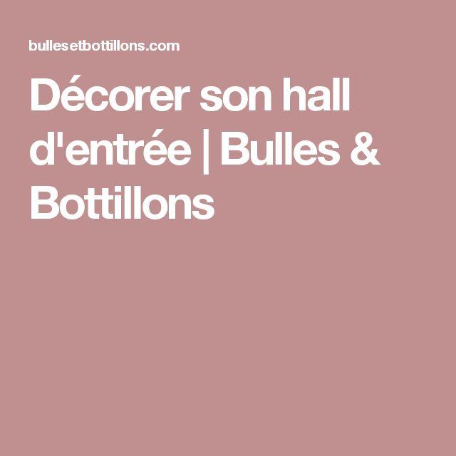 Décorer son hall d'entrée   Bulles & Bottillons