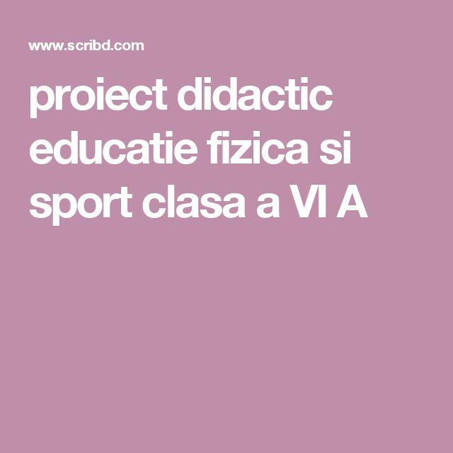 proiect didactic educatie fizica si sport  clasa a VI A