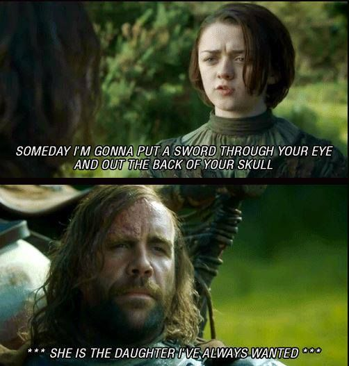 Hound & Arya, I love their dynamic, its like a whack-a-do, uber-violent family comedy