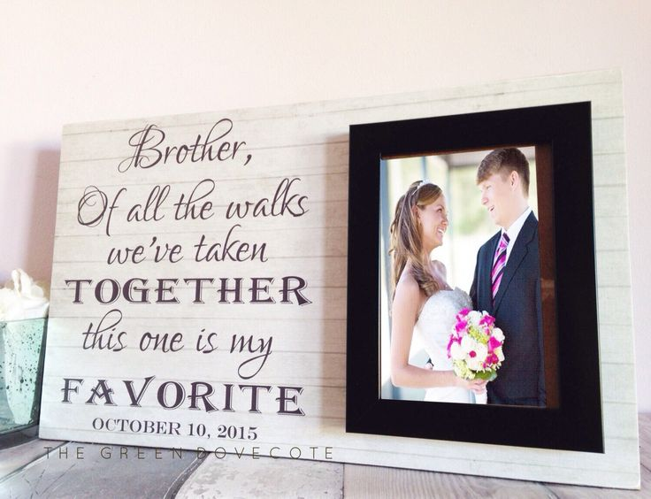 Brother Wedding Gift - Brother Of The Bride Gift - Wedding Gift For Brother - Personalized Brother Gift - Custom Picture Frame by TheGreenDovecote on Etsy https://www.etsy.com/listing/243429420/brother-wedding-gift-brother-of-the