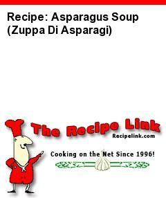 Recipe: Asparagus Soup (Zuppa Di Asparagi) - Recipelink.com