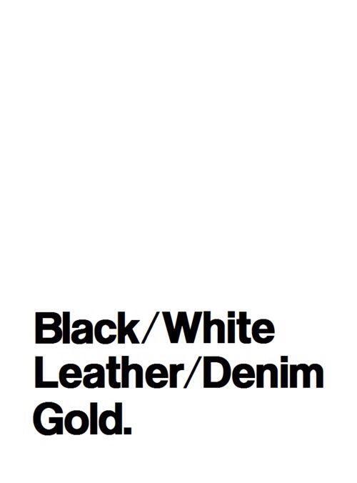Black white leather denim gold.