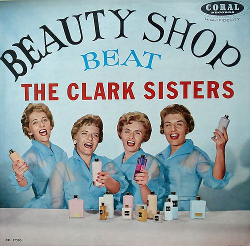 (And Then We Saved) free radio stations she's loving at the moment: mambo tropicana, French 60's, etc. ^ photo above: vintage record cover beauty shop beat the clark sisters .