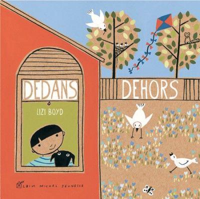 Dedans dehors de Lizi Boyd - French edition of Inside Outside!