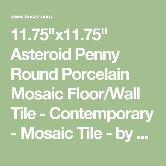 """11.75""""x11.75"""" Asteroid Penny Round Porcelain Mosaic Floor/Wall Tile - Contemporary - Mosaic Tile - by SomerTile"""