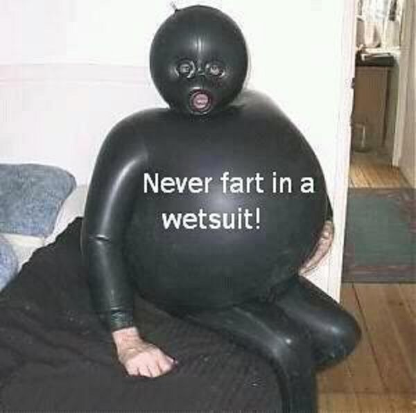 Never fart in wet suit. I really laughed at this.