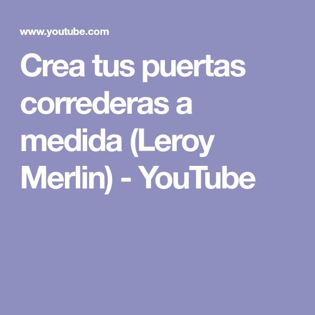 Crea tus puertas correderas a medida (Leroy Merlin) - YouTube