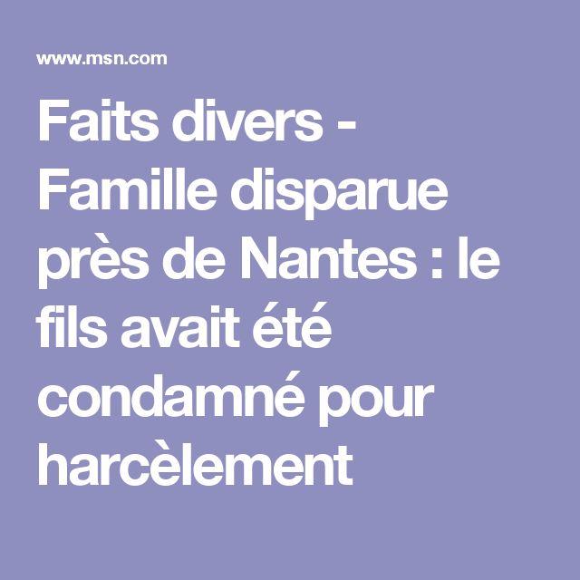 Faits divers - Famille disparue près de Nantes : le fils avait été condamné pour harcèlement