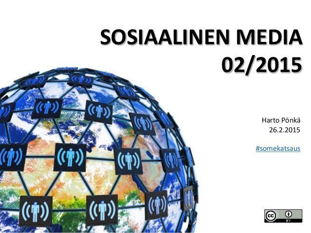 SOSIAALINEN MEDIA 02/2015 Harto Pönkä 26.2.2015 #somekatsaus
