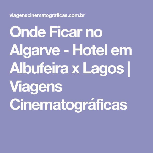 Onde Ficar no Algarve - Hotel em Albufeira x Lagos | Viagens Cinematográficas
