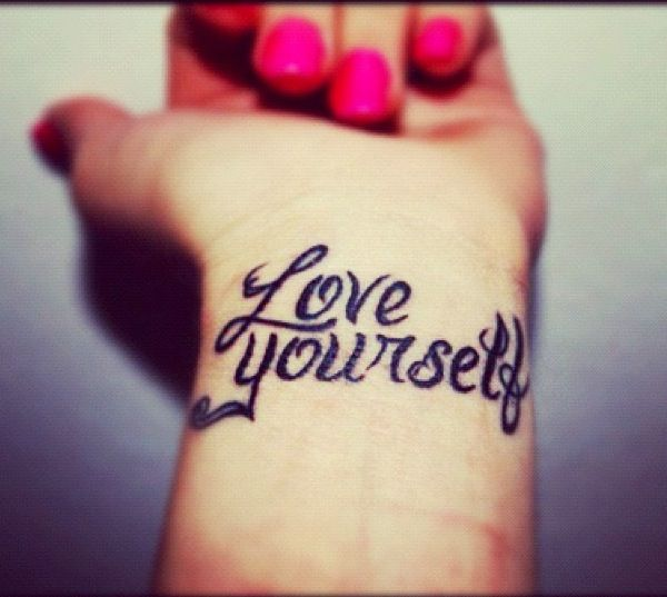Love yourself wrist tattoo. This could be nice only smaller under my recovery symbol