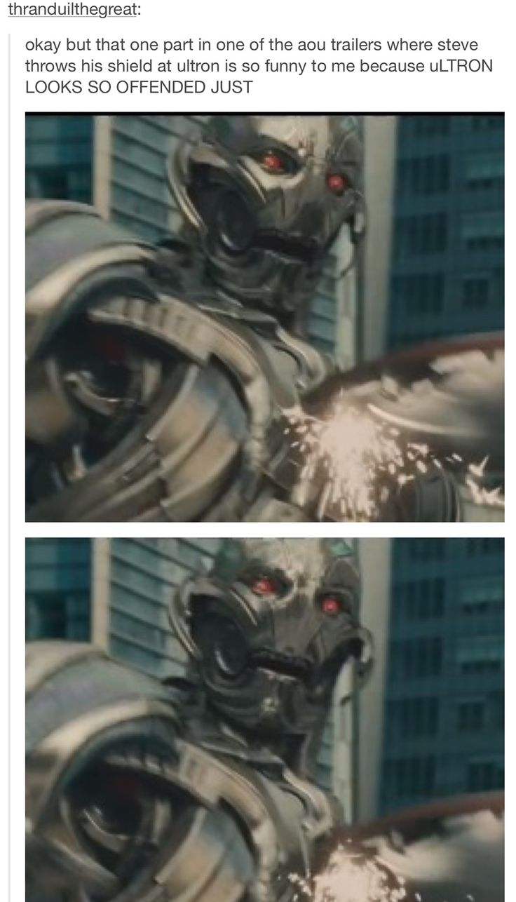 """Ultron looks so offended when Cap throws his shield at him<--That's his """"what the hell?"""" expression"""
