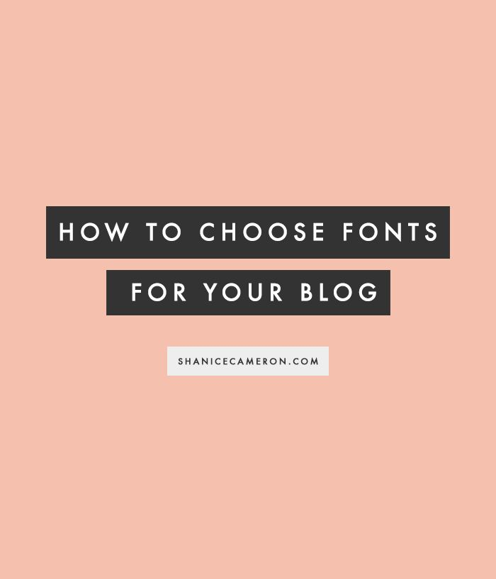 How to Choose Fonts for Your Blog