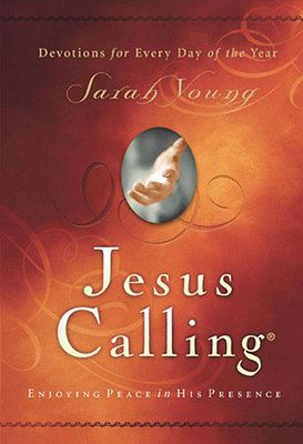 Our most popular and beloved devotional book, Jesus Calling by Sarah Young