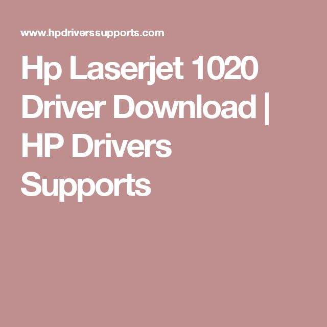 Hp Laserjet 1020 Driver Download | HP Drivers Supports