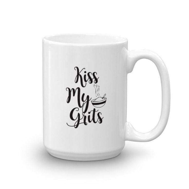 Kiss My Grits Coffee Mug