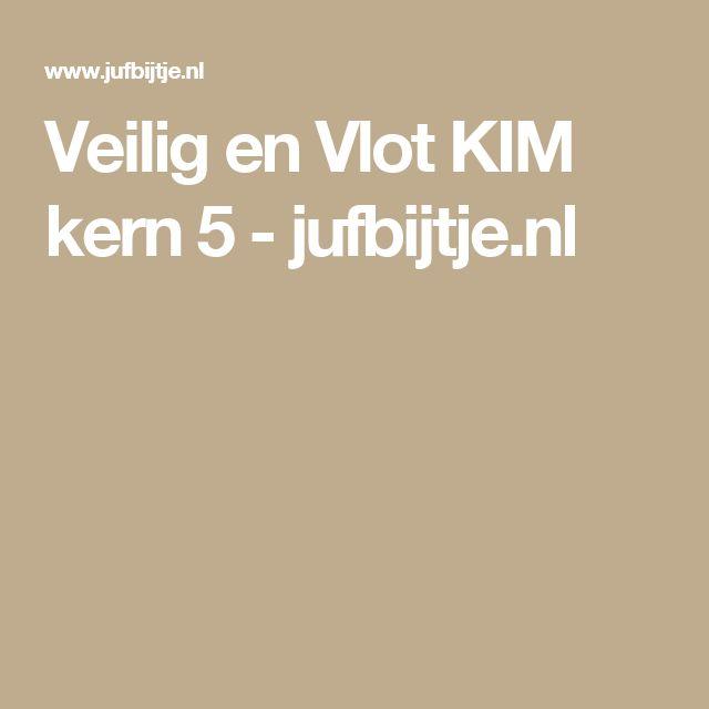 Veilig en Vlot KIM kern 5 - jufbijtje.nl