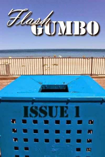 Flash Gumbo: ISSUE ONE - 10th April 2014 I have a few pieces of flash fiction included in this new online journal. To have a read or to find out how to submit, just click - it's free!