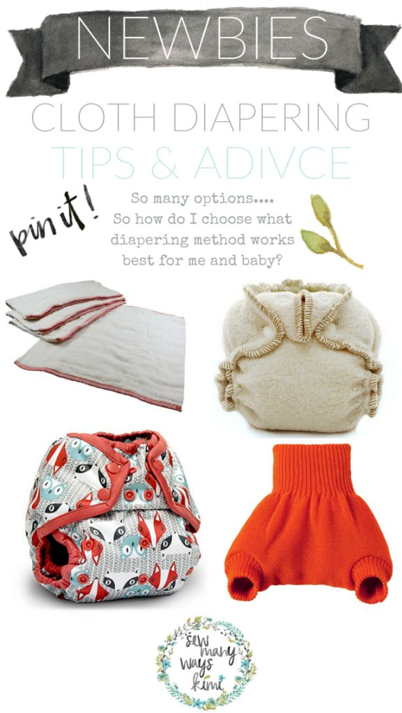 Choose the best diapering method that works best for you and baby. Cloth Diapering for Beginners/Newbies. 101 tips and advice. Knowing everything about cloth diapering can be difficult because there are SO MANY options and ways to do it that it can be a bit intimidating. So allow me to help you out!  In this post I have listed the different cloth diapers you can use, and what to pair together for the optimal waterproof diaper.
