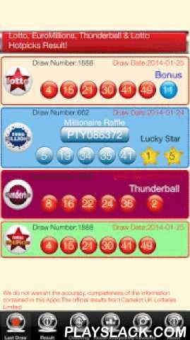 Lotto EuroMillions Live Free  Android App - playslack.com ,  UK Lotto, EuroMillions, Thunderball, Lotto Hotpicks and Lotto Raffle Result.Main Features :- Live Lotto, EuroMillons, Thunderball, Lotto Hotpicks and Lotto Raffle result update!- Over 30 past draw results of Lotto, EuroMillons, Thunderball, Lotto Hotpicks and Lotto Raffle.- Full statistics of the past draw results, and analysis including odd/even, high/low and total!- Hit numbers analyst!- Save your favorite numbers and check it…