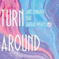 Jake Edwards - Turn Around Feat. Jarrah Wales by Jake Edwards. on SoundCloud